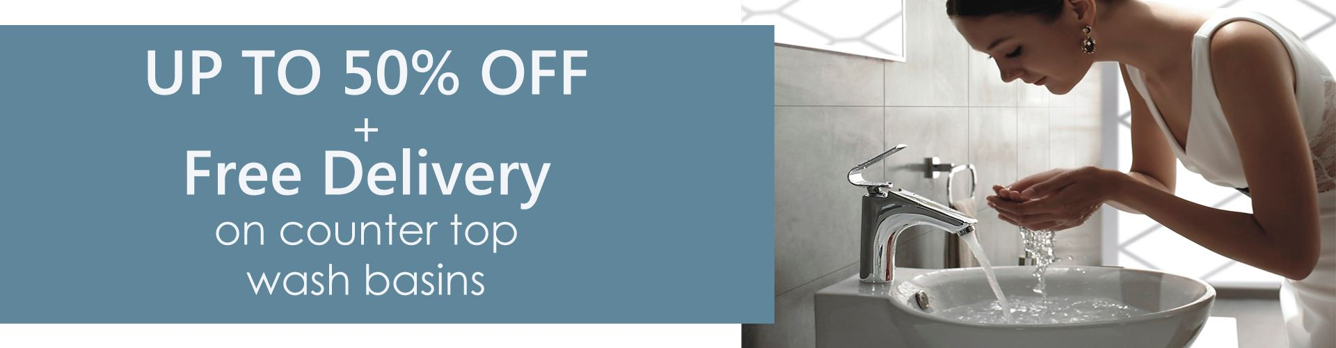 Up to 50% OFF + Free Delivery on Counter Top Basins